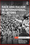 Race and Racism in International Relations : Confronting the Global Colour Line, , 041572435X