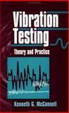 Vibration Testing : Theory and Practice, McConnell, Kenneth G. and Varoto, Paulo S., 0471304352