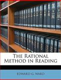 The Rational Method in Reading, Edward G. Ward, 114726435X
