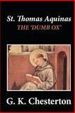 St. Thomas Aquinas: 'the Dumb Ox', G.K. Chesterton, 148127435X