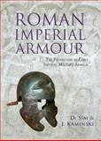 Roman Imperial Armour : The Production of Early Imperial Military Armour, Kaminski, J. and Sim, David, 1842174355