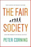 The Fair Society, Peter Corning, 022600435X