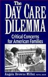 The Day Care Dilemma 9780306434358