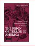 The Reign of Terror in America : Visions of Violence from Anti-Jacobinism to Antislavery, Cleves, Rachel Hope, 0521884357