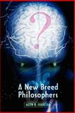 A New Breed of Philosophers, Keith N. Ferreira, 0595454356