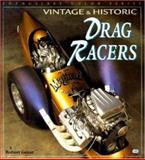 Vintage and Historic Drag Racers, Robert Genat, 0760304351