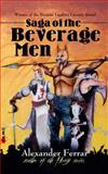 Saga of the Beverage Men, Alexander Ferrar, 1453784357