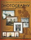 Early Twentieth Century Hand-Painted Photography, Michael Ivankovich and Susan Ivankovich, 1574324357