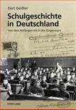 Schulgeschichte in Deutschland : Von den Anfängen bis in die Gegenwart, Geißler, Gert, 3631614357