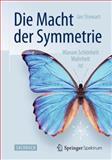 Die Macht der Symmetrie : Warum Schönheit Wahrheit Ist, Stewart, Ian, 3642364357