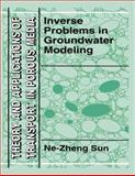 Inverse Problems in Groundwater Modeling, Ne-Zheng Sun, 9048144353