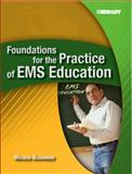 Foundations for the Practice of EMS Education, Alexander, Melissa R., 0131194356