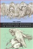 Antipredator Defenses in Birds and Mammals, Caro, Tim, 0226094359