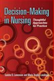 Decision-Making in Nursing : Thoughtful Approaches for Practice, Truglio-Londrigan, Marie and Lewenson, Sandra B., 0763744352