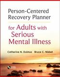 Person-Centered Recovery Planner for Adults with Serious Mental Illness, Dulmus, Catherine N. and Nisbet, Bruce C., 1118464354