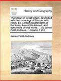The History of Great Britain, Connected with the Chronology of Europe, James Pettit Andrews, 1170154352