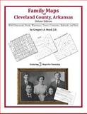 Family Maps of Cleveland County, Arkansas, Deluxe Edition : With Homesteads, Roads, Waterways, Towns, Cemeteries, Railroads, and More, Boyd, Gregory A., 1420314351