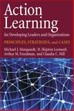 Action Learning for Developing Leaders and Organizations : Principles, Strategies, and Cases, Marquardt, Michael J. and Leonard, H. Skipton, 1433804352