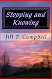 Stopping and Knowing, Jill Campbell, 1482794357
