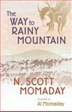 The Way to Rainy Mountain, N. Scott Momaday, 0826304362