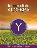 Intermediate Algebra, Tussy, Alan S. and Gustafson, R. David, 1439044368