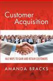 Customer Acquisition, Amanda Bracks, 147711436X