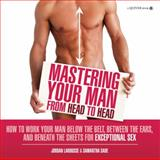 Mastering Your Man from Head to Head, Jordan LaRousse and Samantha Sade, 1592334369