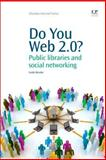 Do You Web 2. 0? : Public Libraries and Social Networking, Berube, Linda, 184334436X