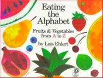 Eating the Alphabet, Lois Ehlert, 0152244360