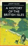 History of the British Isles, Black, Jeremy, 0312174365