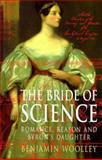 The Bride of Science, Benjamin Woolley, 0333724364