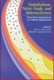 Endothelium, Nitric Oxide and Atherosclerosis : From Basic Mechanisms to Clinical Implications, , 0879934360