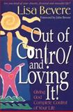 Out of Control and Loving It!, Lisa Bevere, 0884194361