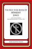 The Best Ever Book of Atheist Jokes, Mark Young, 1468124366