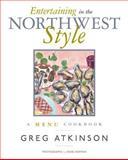 Entertaining in the Northwest Style, Greg Atkinson, 1570614369