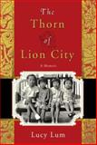 The Thorn of Lion City, Lucy Lum, 1586484362
