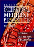 Textbook of Occupational Medicine Practice, David Koh, 9810244363
