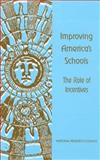 Improving America's Schools : The Role of Incentives, National Research Council Staff, 0309054362