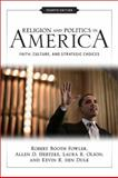 Religion and Politics in America : Faith, Culture, and Strategic Choices, Fowler, Robert Booth and Hertzke, Allen D., 0813344360