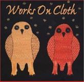 Works on Cloth, Marion Scott Gallery Staff, 0921634366