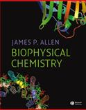 Biophysical Chemistry, Allen, James and Allen, James P., 1405124369