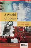 A World of Ideas : Essential Readings for College Writers, Jacobus, Lee A., 1457604361
