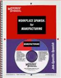 Workplace Spanish® for Manufacturing : Job-Specific Spanish, Sutula, Thomas C., 1930134363