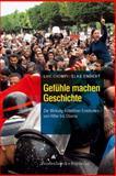 Gefühle machen Geschichte : Die Wirkung kollektiver Emotionen von Hitler bis Obama, Ciompi, Luc and Endert, Elke, 3525404360