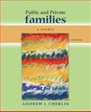 Public and Private Families : A Reader, Cherlin, Andrew J., 0073404365