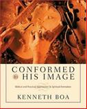 Conformed to His Image : Biblical and Practical Approaches to Spiritual Formation, Boa, Kenneth D., 0310244366