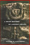 A Brief History of Ancient Israel, Matthews, Victor, 0664224369