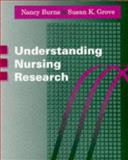 Understanding Nursing Research, Burns, Nancy and Grove, Susan K., 0721644368