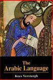 The Arabic Language, Versteegh, Kees, 0748614362