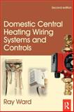 Domestic Central Heating Wiring Systems and Controls, Ward, Raymond and Ward, Trina, 0750664363